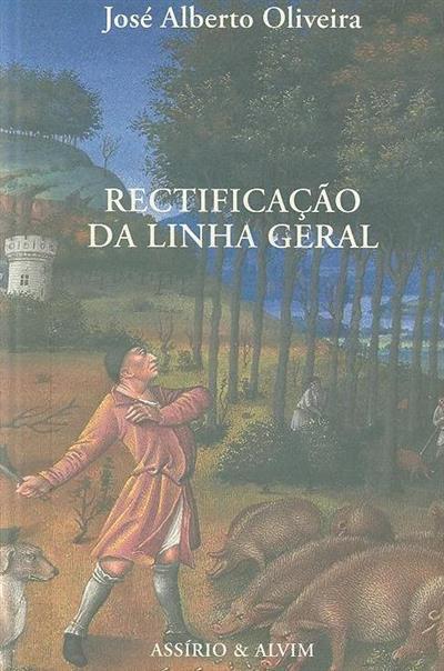 Rectificação da linha geral (José Alberto Oliveira)