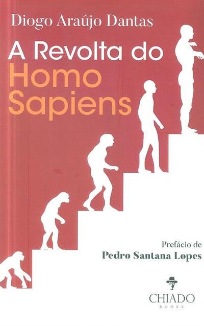 A revolta do Homo Sapiens (Diogo Araújo Dantas)