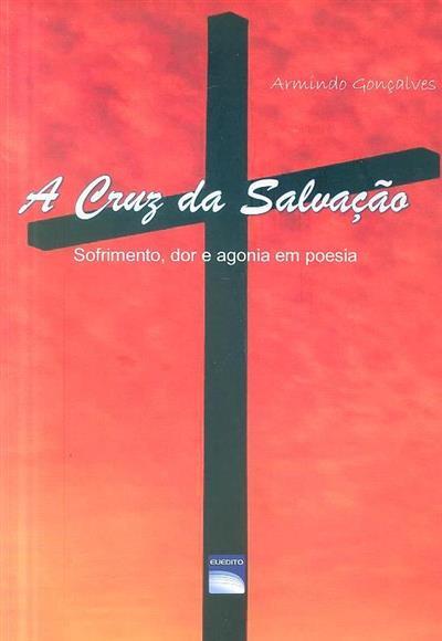 A cruz da Salvação (Armindo Manuel Monteiro Gonçalves)