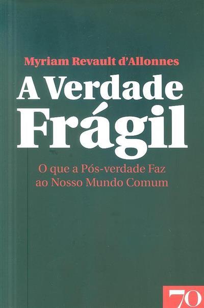 A verdade frágil (Myriam Revault d'Allonnes)