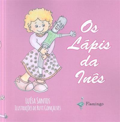 Os lápis da Inês (Luísa Santos)