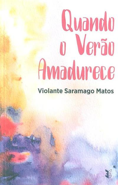 Quando o verão amadurece (Violante Saramago Matos)