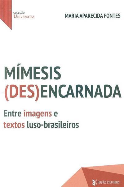 Mímesis (des)encarnada (Maria Aparecida Fontes)