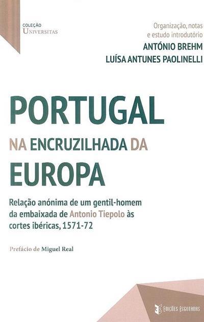 Portugal na encruzilhada da Europa (org., notas e estudo introd. António Brehm, Luísa Antunes Paolinelli)