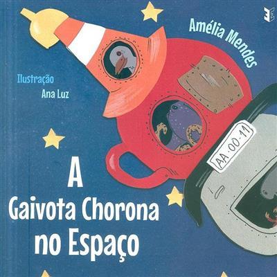 A gaivota chorona no espaço (Amélia Mendes)