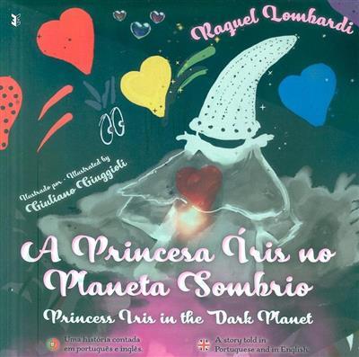 A princesa Íris no planeta sombrio (Raquel Lombardi)