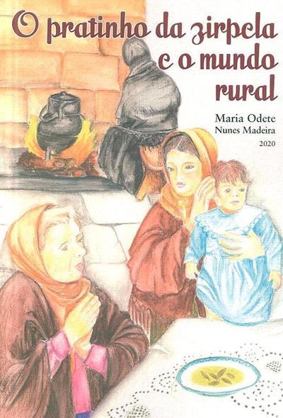 O pratinho da zirpela e o mundo rural (Maria Odete Nunes Madeira)
