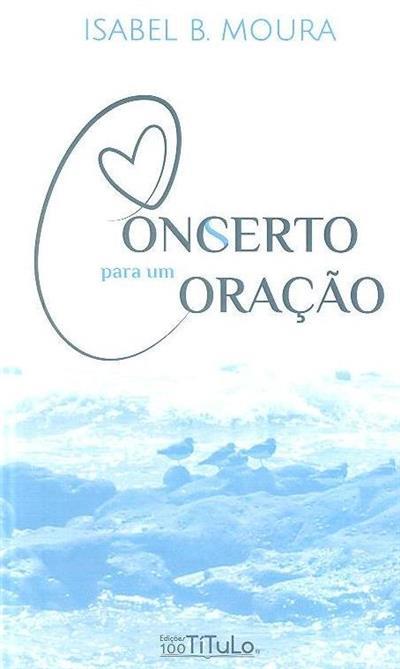 Concerto para um coração (Isabel B. Moura)