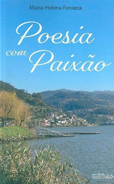 Poesia com paixão (Maria Helena Fonseca)