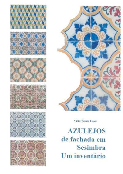 Azulejaria de fachada em Sesimbra (Victor Sousa Lopes)