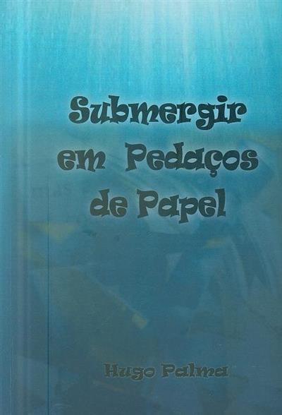 Submergir em pedações de papel (Hugo Silva de Oliveira Palma)