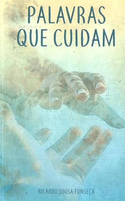 Palavras que cuidam (Ricardo Sousa Fonseca)