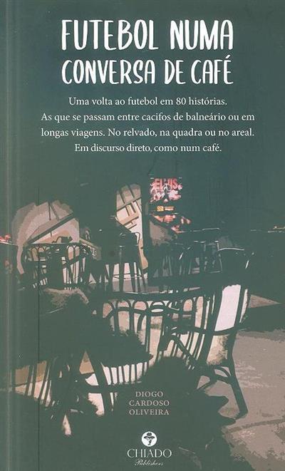 Futebol numa conversa de café (Diogo Cardoso Oliveira)