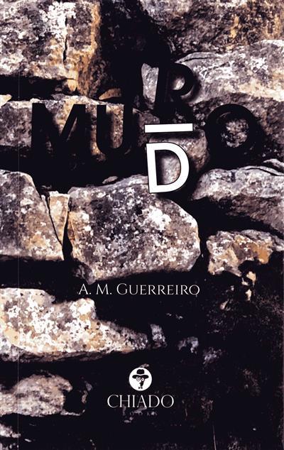 Muro ; (A. M. Guerreiro)