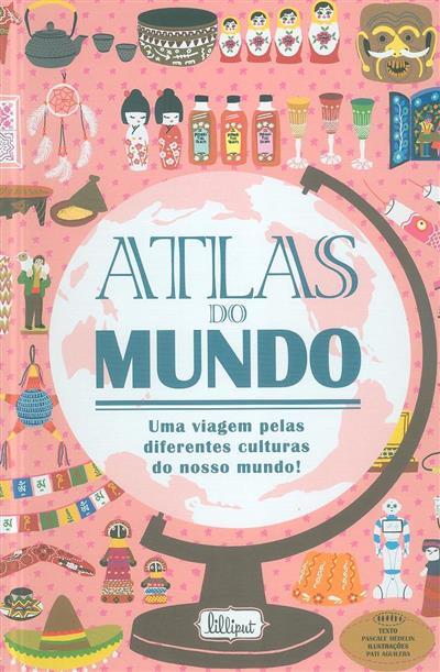 Atlas do mundo (Pascale Hédelin, Pati Aguilera)