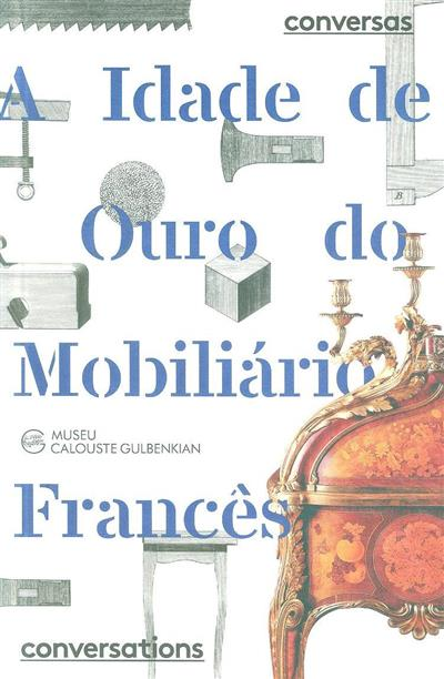 A Idade do Ouro do Mobiliário Francês (textos Clara Serra, Helen Jacobsen)