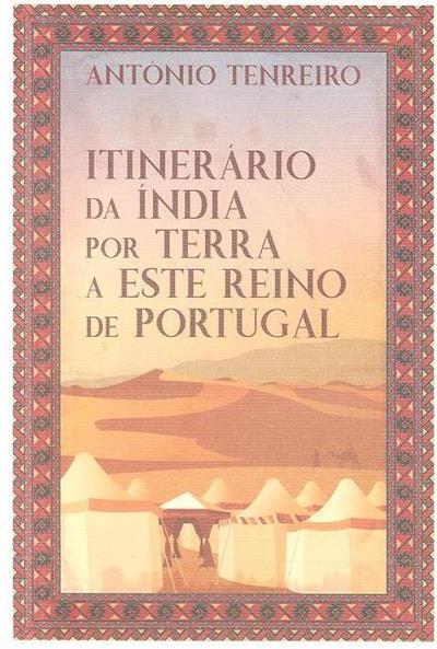 Itinerário da Índia por terra a este reino de Portugal (António Tenreiro)