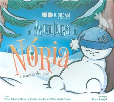 A aventura de Nória, o boneco-de-neve (Pedro Sales Luís Fonseca Rosário, José Carlos Núñez, Sónia Fuentes)
