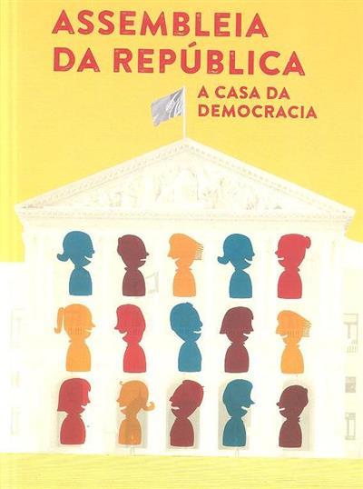 Assembleia da República, a casa da democracia (conteúdos Danuta Wojciechowska, Joana Paz)