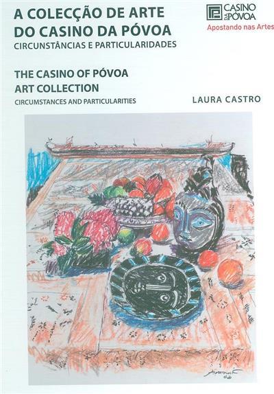 A colecção de arte do Casino da Póvoa (Laura Castro)