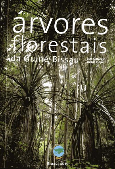Árvores florestais da Guiné-Bissau (Luís Catarino, Bucar Indjai)