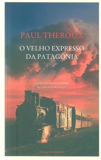 O velho expresso da Patagónia (Paul Theroux)