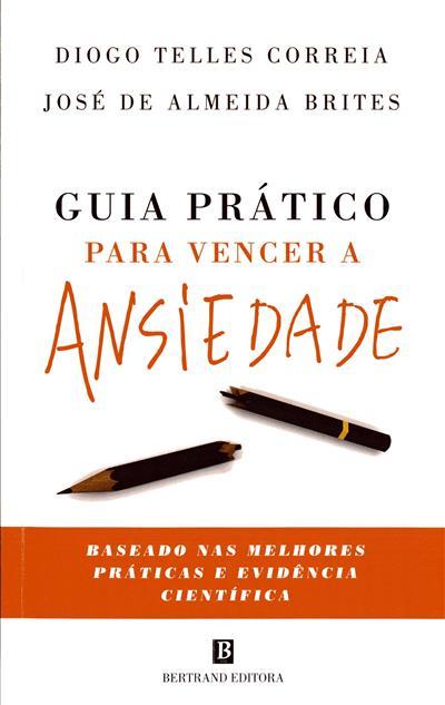 Guia prático para vencer a ansiedade (Diogo Telles Correia, José de Almeida Brites)