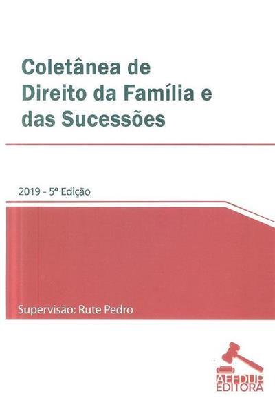 Coletânea de direito da família e das sucessões (supervisão Rute Pedro)