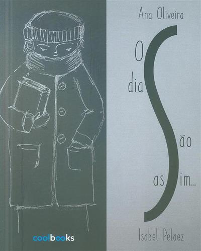 Os dias são assim (Ana Oliveira)