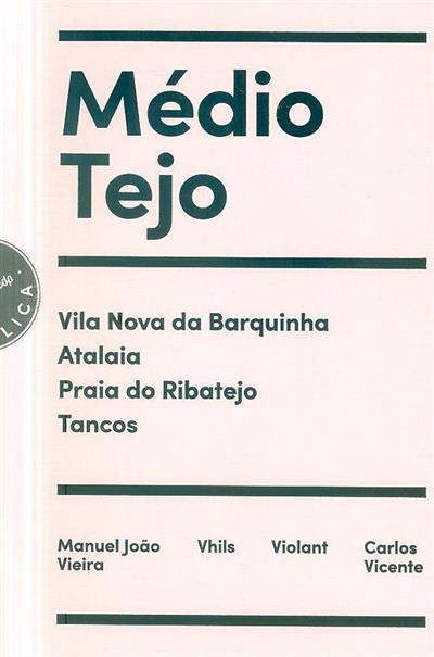 Médio Tejo (textos Cláudia Marques Santos)