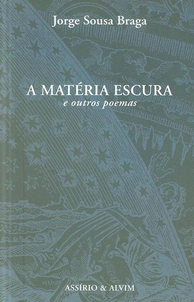 A matéria escura e outros poemas (Jorge Sousa Braga)