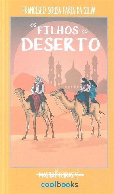 Os filhos do deserto (Francisco Sousa Faria da Silva)