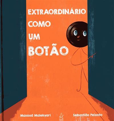 Extraordinário como um botão (Masoud Malekyari)