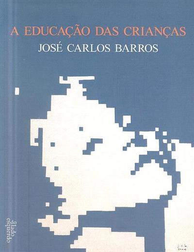A educação das crianças (José Carlos Barros)