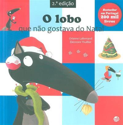 O lobo que não gostava do Natal (Orianne Lallemand)