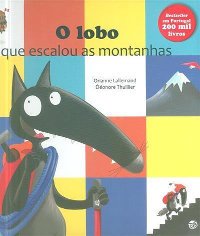 O lobo que escalou as montanhas (Orianne Lallemand)