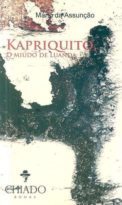 Kapriquito, o miúdo de Luanda (Mário da Assunção)