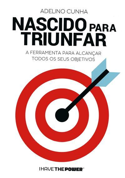Nascido para triunfar (Adelino Cunha)