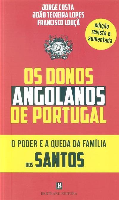 Os donos angolanos de Portugal (Jorge Costa, João Teixeira Lopes, Francisco Louçã)