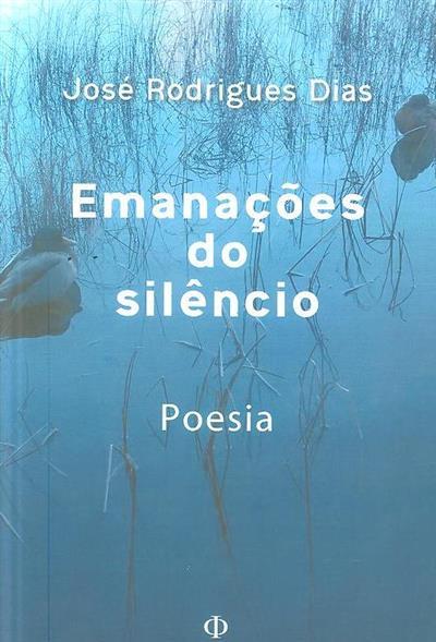Emanações do silêncio (José Rodrigues Dias)