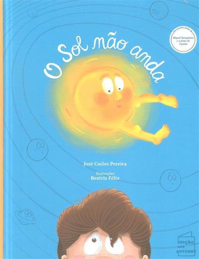 O sol não anda (José Carlos Pereira)