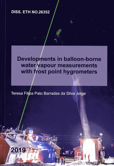 Developments in balloon-borne water vapour measurements with frost point hygrometers (Teresa Filipa Pato Barradas da Silva Jorge)