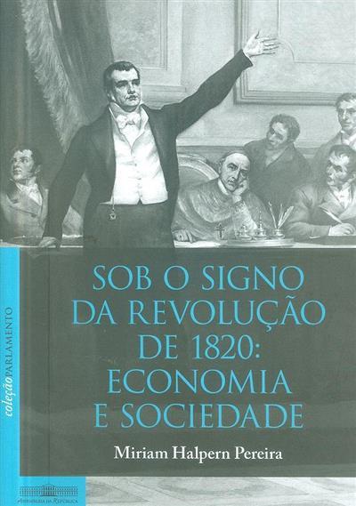 Sob o signo da Revolução de 1820 (Miriam Halpern Pereira)