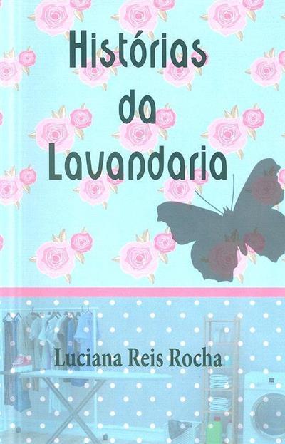 Histórias da lavandaria (Luciana Reis Rocha)