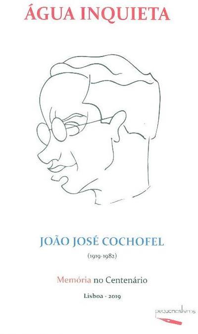 Água inquieta, (1919-1982) ( João José Cochofel)