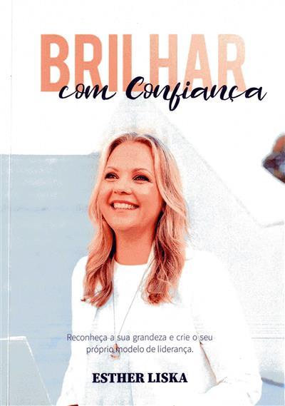 Brilhar com confiança (Esther Liska)