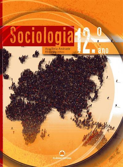 Sociologia, 12º ano (Ana Bela Andrade, Rosa Moinhos)