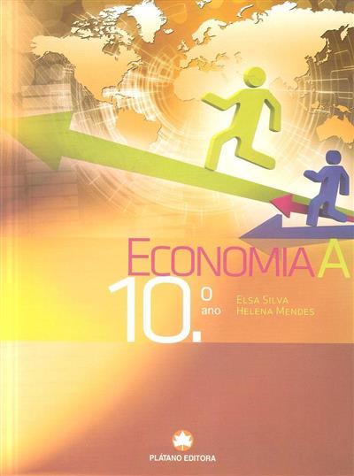 Economia A, 10º ano (Elsa Silva, Helena Mendes)