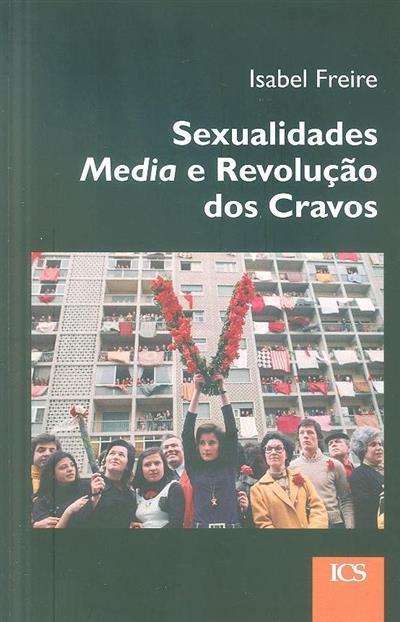 Sexualidades, media e revolução dos cravos (Isabel Freire)