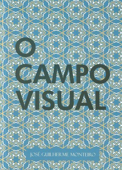 O campo visual (José Guilherme Monteiro)